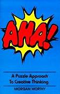 AHA!: A Puzzle Approach to Creative Thinking