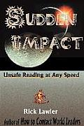 Sudden Impact: Unsafe Reading at Any Speed