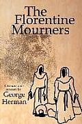 The Florentine Mourners: The Third Adventure of Leonardo Da Vinci and Niccolo Da Pavia