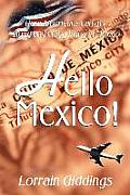 Hello Mexico!: How Americans Can Get Along and Enjoy Living in Mexico