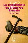 La Importancia de Llamarse Ernesto = The Importance of Being Ernest
