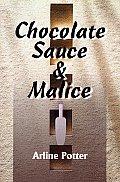 Chocolate Sauce & Malice