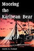Mooring the Karibean Bear