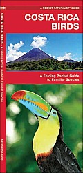 Costa Rica Birds: An Introduction to Familiar Species (Pocket Naturalist) Cover