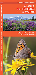 Alaska Butterflies & Moths: An Introduction to Familiar Species (Pocket Naturalist) Cover