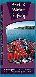 Boat & Water Safety: A Waterproof Pocket Guide to Safe Practices & Procedures