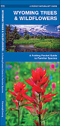 Wyoming Trees & Wildflowers: An Introduction to Familiar Species (Pocket Naturalist)