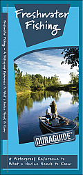 Freshwater Fishing: A Waterproof Reference to What a Novice Needs to Know (Duraguide)