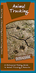 Animal Tracking: A Waterproof Pocket Guide to Animal Tracking & Behavior