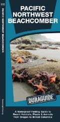 Pacific Northwest Beachcomber: A Waterproof Reference to Beach Habitats, Plants & Animals (Duraguide) Cover