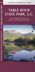 Table Rock State Park, S.C.: An Introduction to Trails & Familiar Species (Pocket Naturalist Guides) Cover