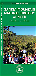 Sandia Mountain Natural History Center: A Field Guide to the Smnhc (Pocket Naturalist Guides)