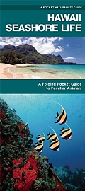 Hawaii Seashore Life: A Folding Pocket Guide to Familiar Plants and Animals (Pocket Naturalist Guides)