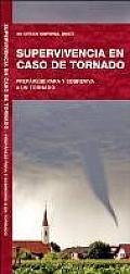 Supervivencia de Tornado: Preparese Para Sobrevivir Un Tornado