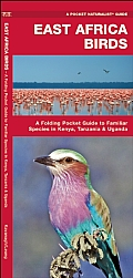 East Africa Birds A Folding Pocket Guide to Familiar Species
