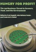 Hungry for Profit: The Agribusiness Threat to Farmers, Food, and the Environment.