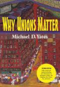 Why Unions Matter (2ND 10 Edition)