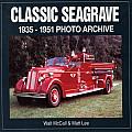 Classic Seagrave: 1935-1951 Photo Archive