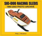 Ski-Doo Racing Sleds 1960-2003 Photo Archive