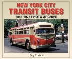 New York City Transit Buses: 1945-1975 Photo Archive (Photo Archive)