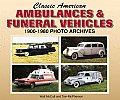 Classic American Ambulances & Funeral Vehicles: 1900-1980 Photo Archives (Photo Archive)