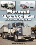 Semi Trucks of the 1960s