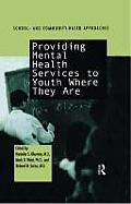 Providing Mental Health Services to Youth Where They Are: School and Community-Based Approaches