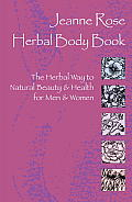 Herbal Body Book The Herbal Way to Natural Beauty & Health for Men & Women