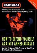 Krav Maga : How To Defend Yourself... (01 Edition)