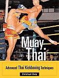 Muay Thai: Advanced Thai Kick Boxing Techniques