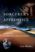 Sorcerers Apprentice My Life with Carlos Castenada