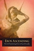 Eros Ascending: The Life-Transforming Power of Sacred Sexuality Cover