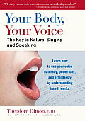Your Body, Your Voice: The Key to Natural Singing and Speaking Cover