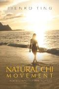 Natural Chi Movement: Accessing the World of the Miraculous Cover
