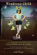 Wondrous Child: The Joys and Challenges of Grandparenting Cover