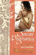 Sacred Pregnancy A Loving Guide & Journal for Expectant Moms