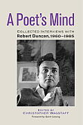 A Poet's Mind: Collected Interviews with Robert Duncan, 1960-1985 Cover
