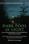 Dark Pool of Light Volume Two Consciousness in Psychospiritual & Psychic Ranges