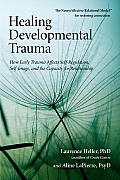 Healing Developmental Trauma: How Early Trauma Affects Self-Regulation, Self-Image, and the Capacity for Relationship Cover