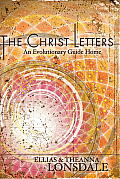 The Christ Letters: An Evolutionary Guide Home