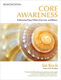 Core Awareness, Revised Edition: Enhancing Yoga, Pilates, Exercise, and Dance Cover