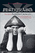 Perdurabo, Revised and Expanded Edition: The Life of Aleister Crowley Cover