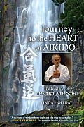 Journey to the Heart of Aikido The Teachings of Motomichi Anno Sensei