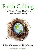 Earth Calling: A Climate Change Handbook for the 21st Century (Sacred Activism)