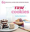 Raw Cookies: 60 Delicious, Gluten-Free Superfood Treats