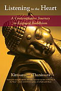 Listening to the Heart A Contemplative Journey to Engaged Buddhism