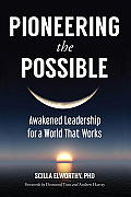 Pioneering the Possible: Awakened Leadership for a World That Works