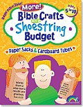 Bible Crafts on a Shoestring Budget: Paper Sacks & Tubes: Ages 5-10