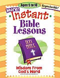 Instant Bible Lessons: Wisdom from God's Word: Ages 5-10