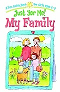 Just for Me! My Family: A Fun Guide Just for Girls Ages 6-9 [With Key Chain]